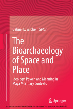 The Bioarchaeology of Space and Place