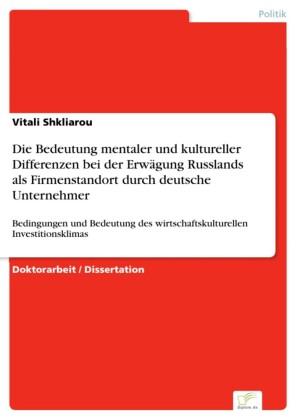 Die Bedeutung mentaler und kultureller Differenzen bei der Erwägung Russlands als Firmenstandort durch deutsche Unternehmer