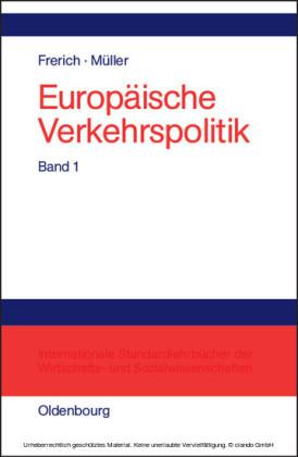 Politisch-ökonomische Rahmenbedingungen, Verkehrsinfrastrukturpolitik