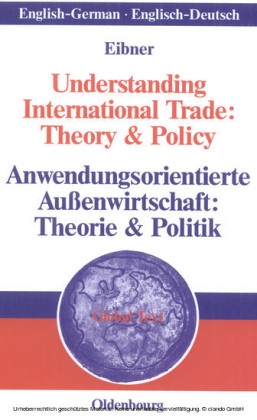 Understanding International Trade: Theory & Policy / Anwendungsorientierte Außenwirtschaft: Theorie & Politik