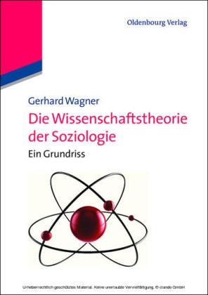 Die Wissenschaftstheorie der Soziologie