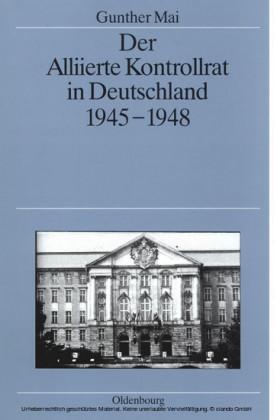 Der Alliierte Kontrollrat in Deutschland 1945-1948