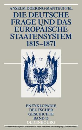 Die deutsche Frage und das europäische Staatensystem 1815-1871