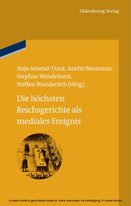 Die höchsten Reichsgerichte als mediales Ereignis