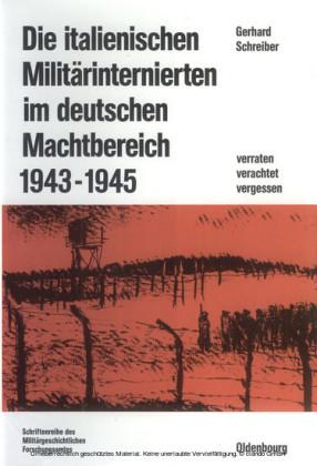 Die italienischen Militärinternierten im deutschen Machtbereich 1943-1945