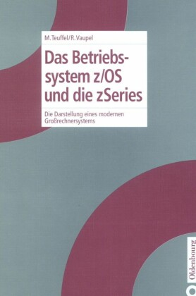 Das Betriebssystem z/OS und die zSeries