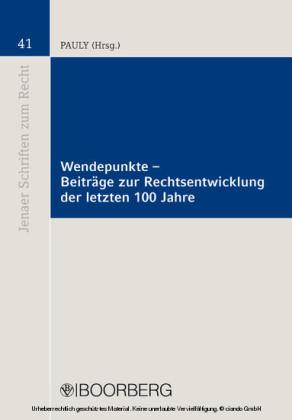 Wendepunkte - Beiträge zur Rechtsentwicklung der letzten 100 Jahre