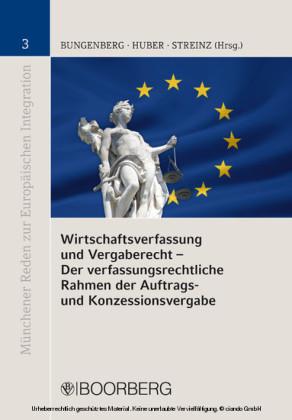 Wirtschaftsverfassung und Vergaberecht - Der verfassungsrechtliche Rahmen der Auftrags- und Konzessionsvergabe