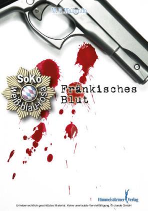 Soko weiß-blau-rosa:Fränkisches Blut