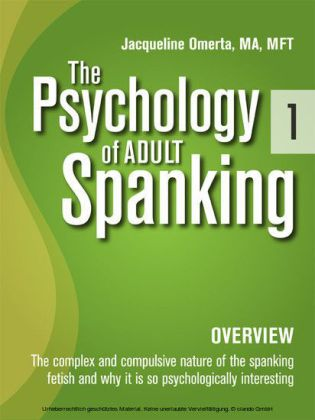 The Psychology of Adult Spanking, Vol. 1, Overview