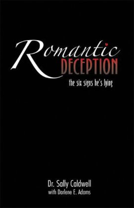 Romantic Deception: The Six Signs He's Lying