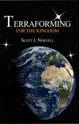 Terraforming For The Kingdom