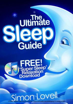 The Ultimate Sleep Guide + Free Super Sleep Relaxation Download