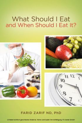 What Should I Eat, and When Should I Eat It?