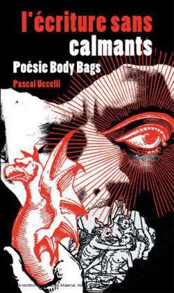 l'écriture sans calmants... Poésie Body Bags