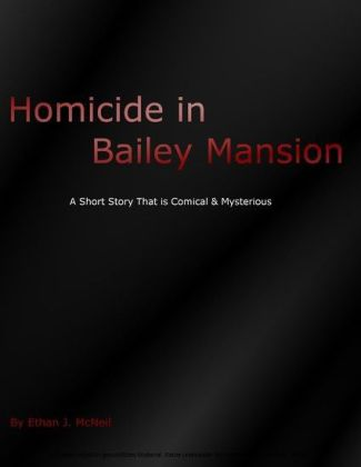 Homicide in Bailey Mansion