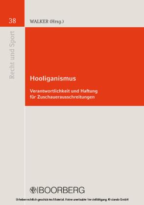 Hooliganismus - Verantwortlichkeit und Haftung für Zuschauerausschreitungen