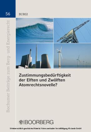 Zustimmungsbedürftigkeit der Elften und Zwölften Atomrechtsnovelle?