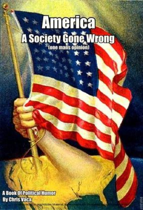 America A Society Gone Wrong
