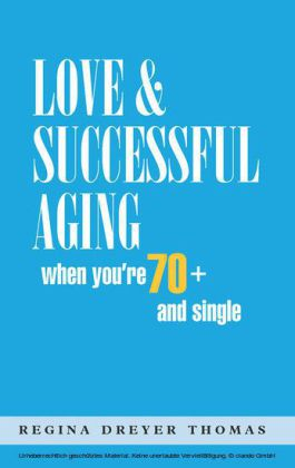 Love & Successful Aging When You're 70+ and Single