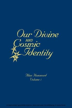 Our Divine and Cosmic Identity, Volume 1