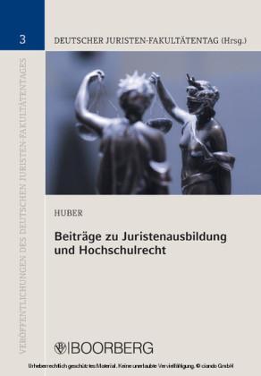 Beiträge zu Juristenausbildung und Hochschulrecht