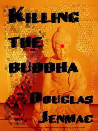 Killing The Buddha