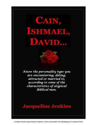 Cain, Ishmael, David...