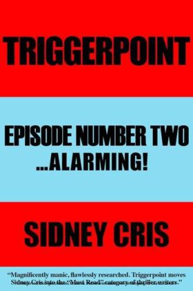 Triggerpoint: Episode Number Two... Alarming!