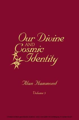 Our Divine and Cosmic Identity, Volume 3