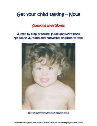 Get Your Child Talking - Now ! Speaking with Words