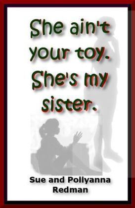 She Ain't Your Toy. She's My Sister.