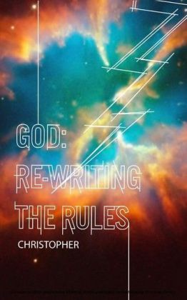 God: Re-Writing the Rules