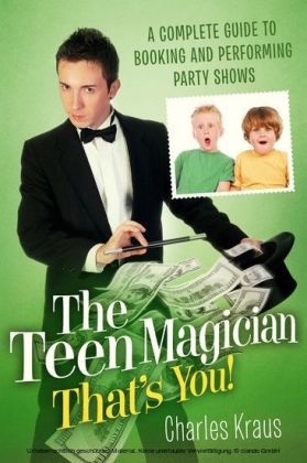 The Teen Magician - That's You!