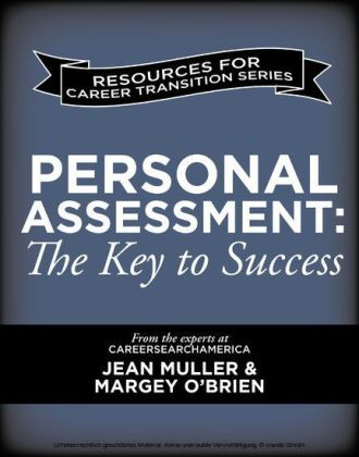 Personal Assessment: The Key to Success for Military to Civilian Career Transitions