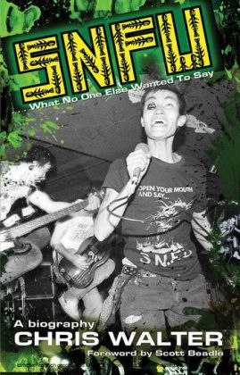 SNFU: What No One Else Wanted To Say