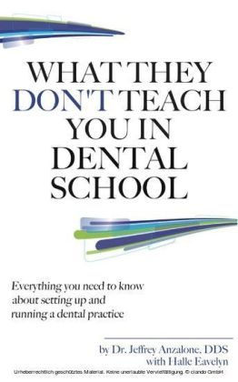 What They Don't Teach You In Dental School