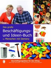 Das große Beschäftigungs- und Ideenbuch für den demenzkranken Menschen Cover