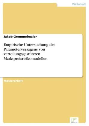 Empirische Untersuchung des Parameterversagens von verteilungsgestützten Marktpreisrisikomodellen