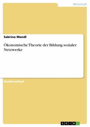 Ökonomische Theorie der Bildung sozialer Netzwerke