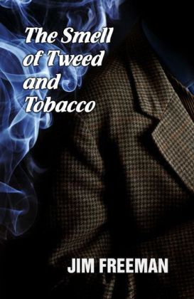 The Smell of Tweed and Tobacco
