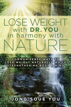 Lose Weight with Dr. You in Harmony with Nature