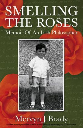 Smelling the Roses: Memoir of an Irish Philosopher
