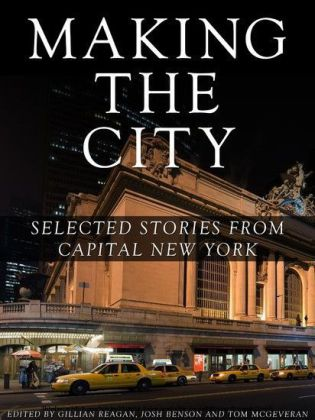 Making the City: Selected stories from Capital New York