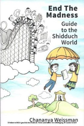 EndTheMadness Guide to the Shidduch World