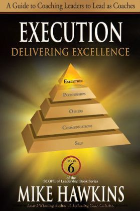 Execution: Delivering Excellence