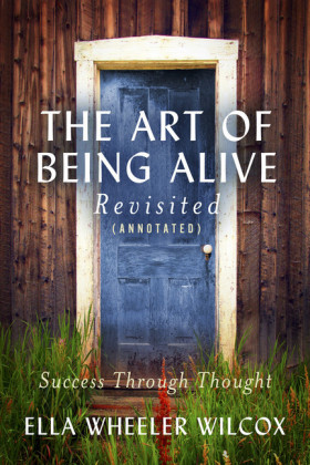 The Art of Being Alive - Revisited (Annotated)