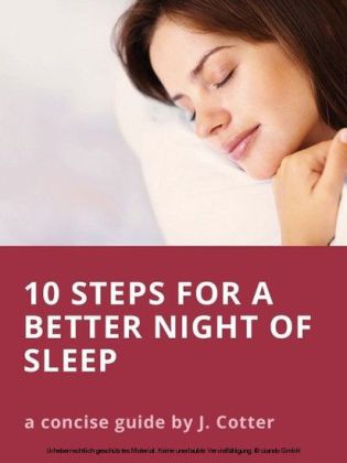 Ten Steps to Better Sleep (and Tips for Insomnia)