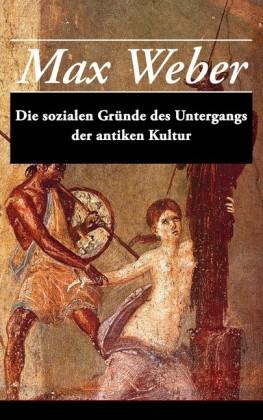 Die sozialen Gründe des Untergangs der antiken Kultur - Vollständige Ausgabe