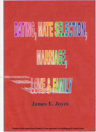 Dating , Mate Selection, Mariage, Love & Family